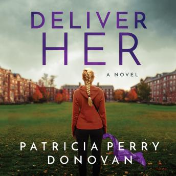 Deliver Her: A Novel, Patricia Perry Donovan