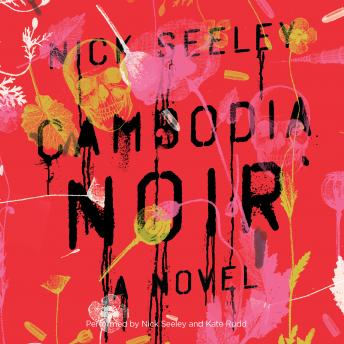 Cambodia Noir, Nick Seeley