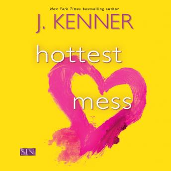 Hottest Mess, J. Kenner