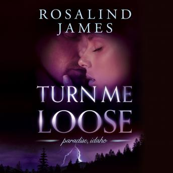 Turn Me Loose, Rosalind James