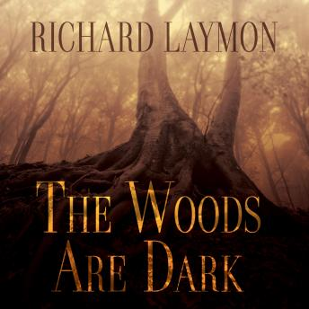 Woods Are Dark, Richard Laymon