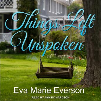 Download Things Left Unspoken: A Novel by Eva Marie Everson