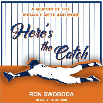 Here's the Catch: A Memoir of the Miracle Mets and More details