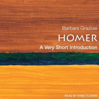 Homer: A Very Short Introduction, Barbara Graziosi