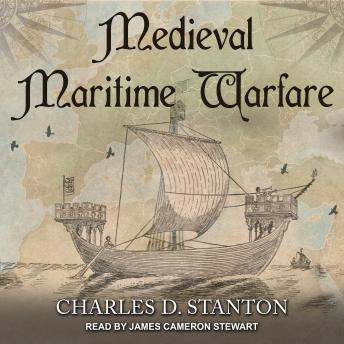 Medieval Maritime Warfare, Charles D. Stanton
