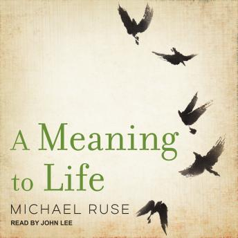 Meaning to Life, Michael Ruse