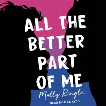 All the Better Part of Me, Molly Ringle