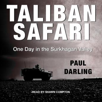 Download Taliban Safari: One Day in the Surkhagan Valley by Paul Darling