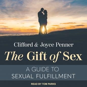 Gift of Sex: A Guide to Sexual Fulfillment, Joyce Penner, Clifford Penner