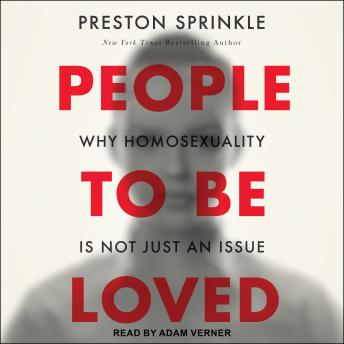 Download People to Be Loved: Why Homosexuality Is Not Just an Issue by Preston Sprinkle