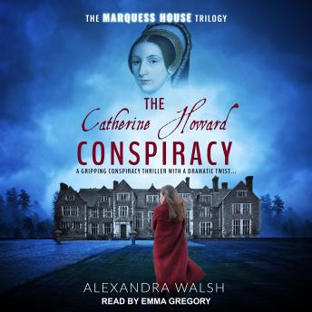Catherine Howard Conspiracy details