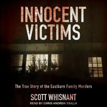 Download Innocent Victims: The True Story of the Eastburn Family Murders by Scott Whisnant