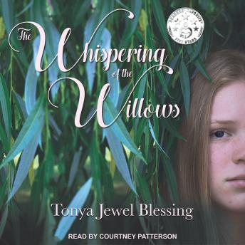 Whispering of the Willows: An Historic Appalachian Drama, Tonya Jewel Blessing
