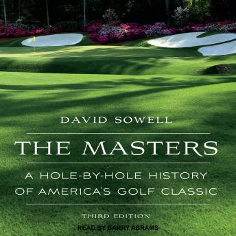 Download Masters: A Hole-by-Hole History of America's Golf Classic, Third Edition by David Sowell
