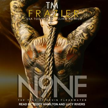 Nine: The Tale of Kevin Clearwater, T. M. Frazier