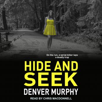 Hide and Seek, Denver Murphy