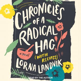 Chronicles of a Radical Hag (with Recipes): A Novel