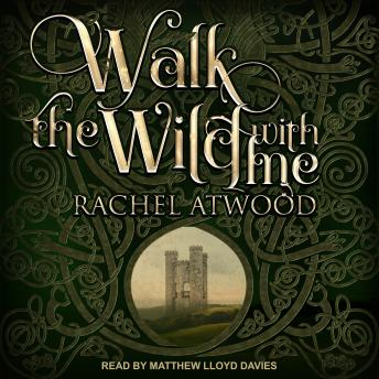 Walk the Wild With Me, Rachel Atwood