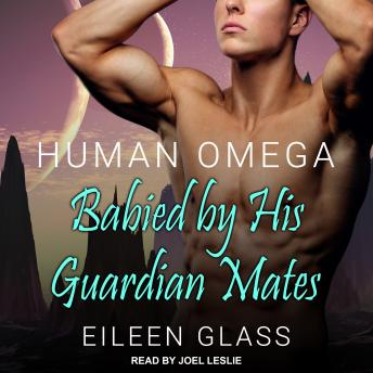 Human Omega: Babied By His Guardian Mates