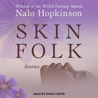 Skin Folk: Stories, Nalo Hopkinson