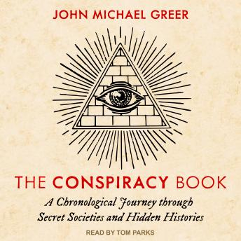 The Conspiracy Book: A Chronological Journey through Secret Societies and Hidden Histories