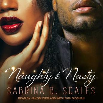 Naughty & Nasty, Sabrina B. Scales