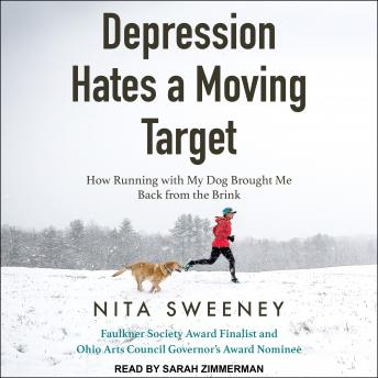 Depression Hates a Moving Target: How Running With My Dog Brought Me Back From the Brink details