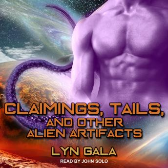 Claimings, Tails, and Other Alien Artifacts, Lyn Gala