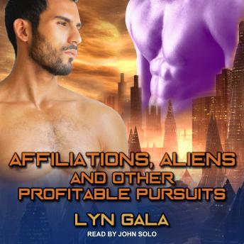 Affiliations, Aliens, and Other Profitable Pursuits, Audio book by Lyn Gala