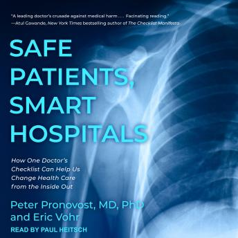 Safe Patients, Smart Hospitals: How One Doctor's Checklist Can Help Us Change Health Care from the Inside Out sample.