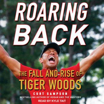 Download Roaring Back: The Fall and Rise of Tiger Woods by Curt Sampson