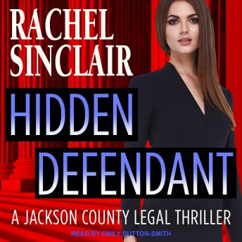 Hidden Defendant: A Harper Ross Legal Thriller, Rachel Sinclair