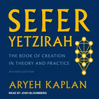 Sefer Yetzirah: The Book of Creation in Theory and Practice, Revised Edition, Aryeh Kaplan