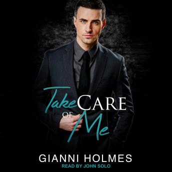 Take Care of Me, Gianni Holmes