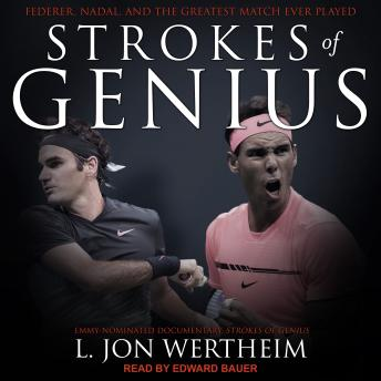 Download Strokes of Genius: Federer, Nadal, and the Greatest Match Ever Played by L. Jon Wertheim