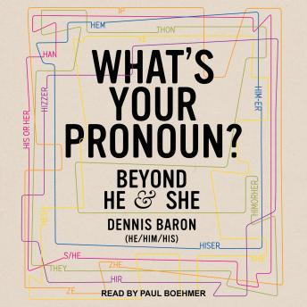 Download What's Your Pronoun?: Beyond He and She by Dennis Baron