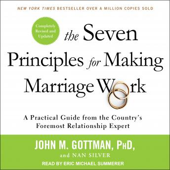 The Seven Principles for Making Marriage Work: A Practical Guide from the Country's Foremost Relationship Expert, Revised and Updated Audiobook Free Download Online