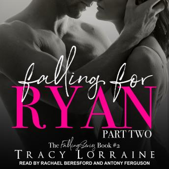 Falling for Ryan: Part Two