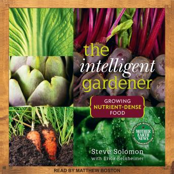 The Intelligent Gardner: Growing Nutrient-Dense Food
