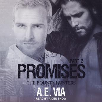 Promises: Part 2, A.E. Via