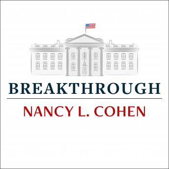 Breakthrough: The Making of America's First Woman President, Nancy L. Cohen