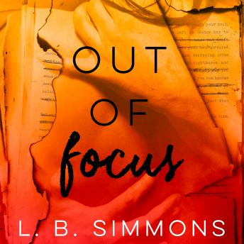 Out of Focus, L. B. Simmons