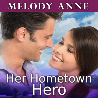Her Hometown Hero, Melody Anne