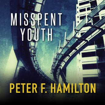 Misspent Youth, Peter F. Hamilton