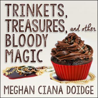 Trinkets, Treasures, and Other Bloody Magic, Meghan Ciana Doidge