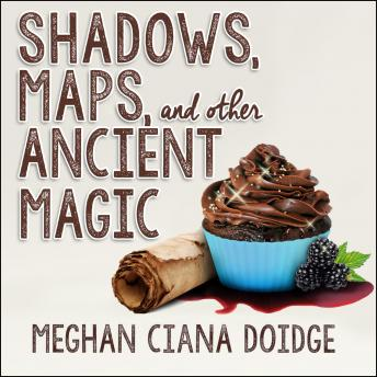 Shadows, Maps, and Other Ancient Magic, Meghan Ciana Doidge
