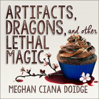 Artifacts, Dragons, and Other Lethal Magic, Meghan Ciana Doidge