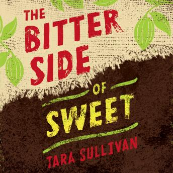 Bitter Side of Sweet, Tara Sullivan