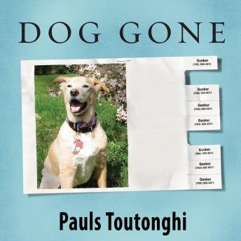 Dog Gone: A Lost Pet's Extraordinary Journey and the Family Who Brought Him Home, Pauls Toutonghi