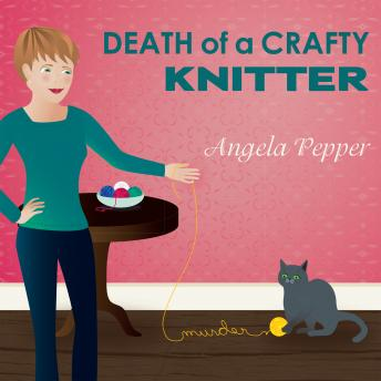 Death of a Crafty Knitter, Angela Pepper